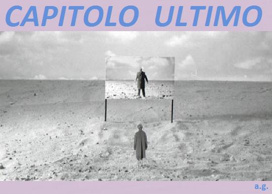 CAPITOLO ULTIMO